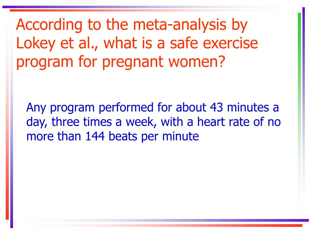 According to the meta-analysis by Lokey et al., what is a safe exercise program for pregnant women?