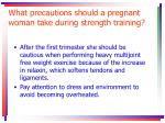 what precautions should a pregnant woman take during strength training