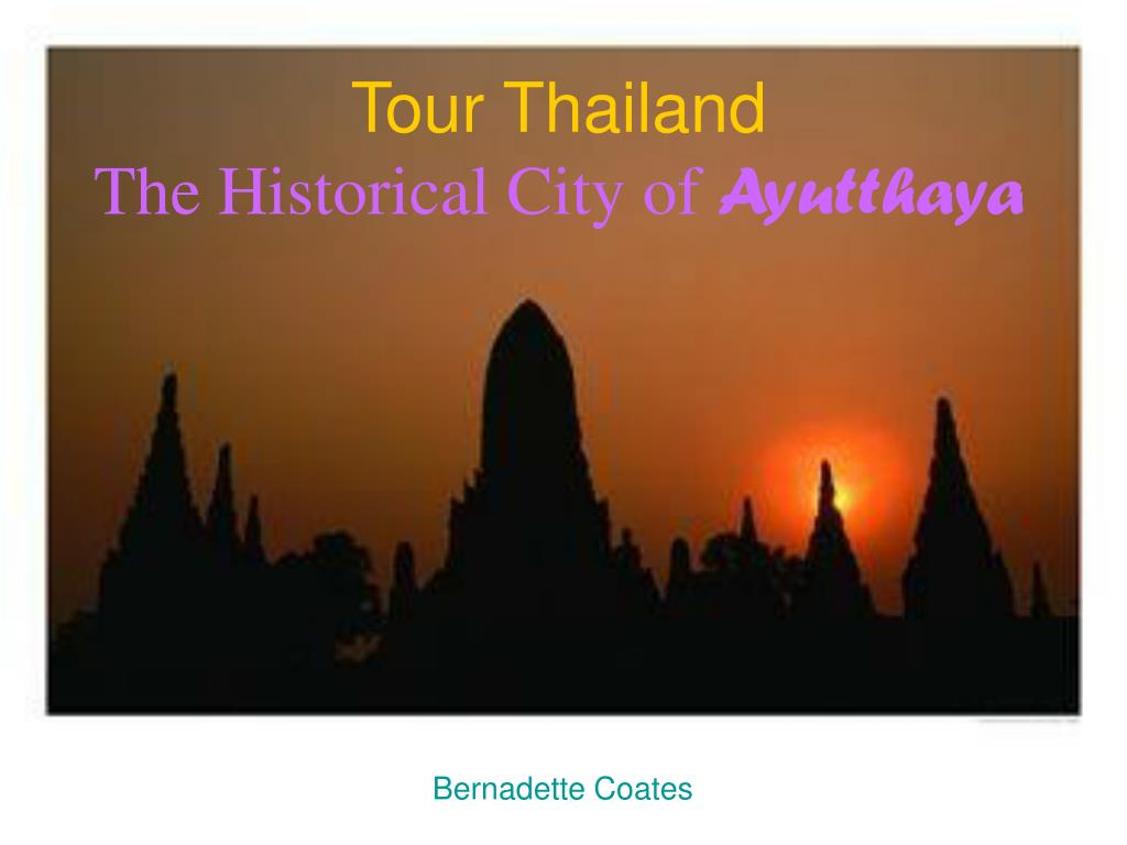 tour thailand the historical city of ayutthaya l.