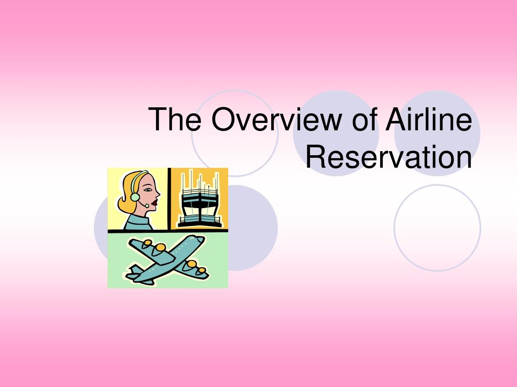 the overview of airline reservation l.