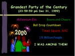 grandest party of the century 23 59 59 pm dec 31 1999