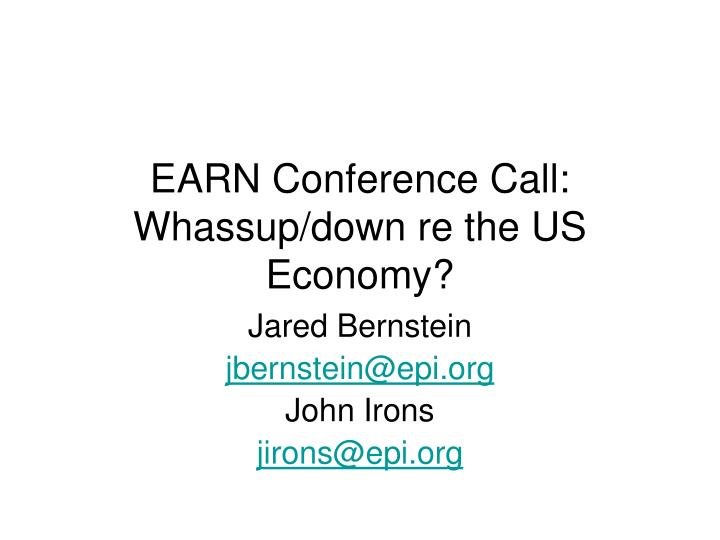 Earn conference call whassup down re the us economy