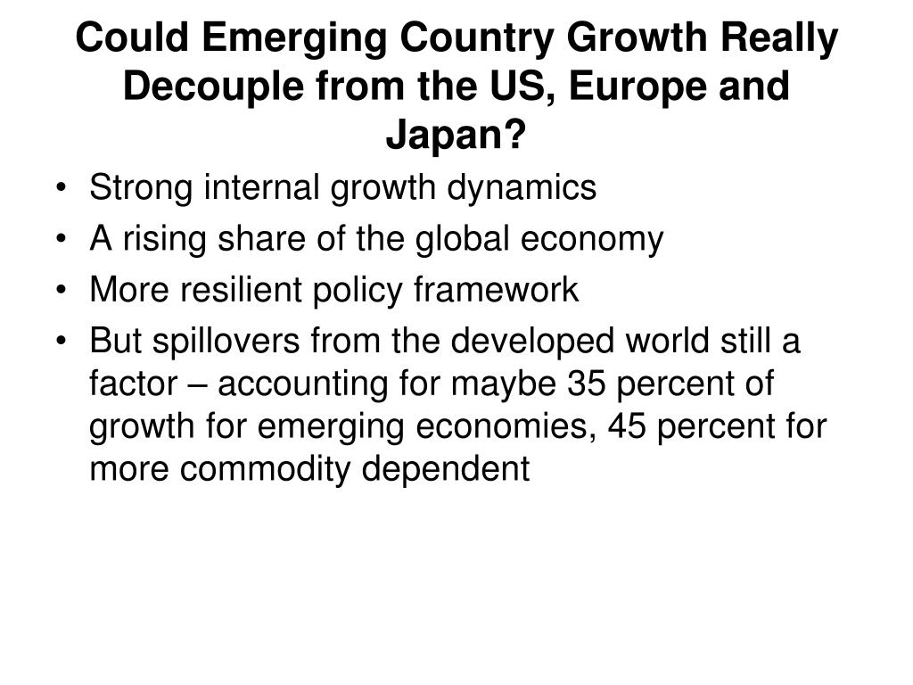 Could Emerging Country Growth Really Decouple from the US, Europe and Japan?