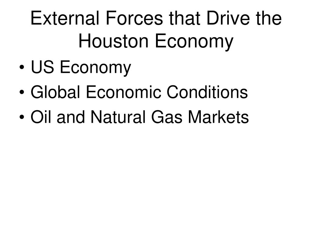 External Forces that Drive the Houston Economy