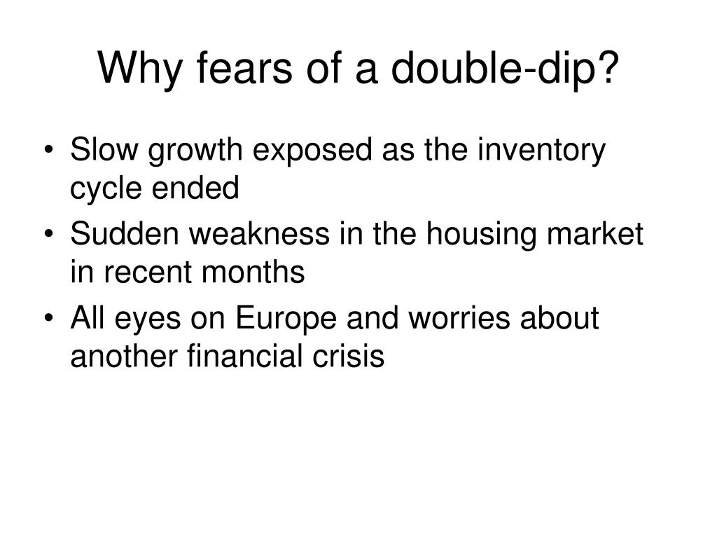 Why fears of a double-dip?