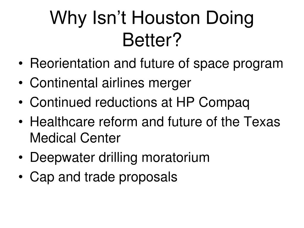 Why Isn't Houston Doing Better?
