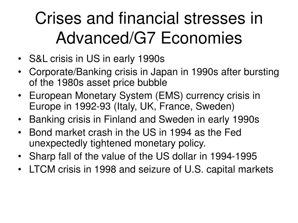 Crises and financial stresses in Advanced/G7 Economies