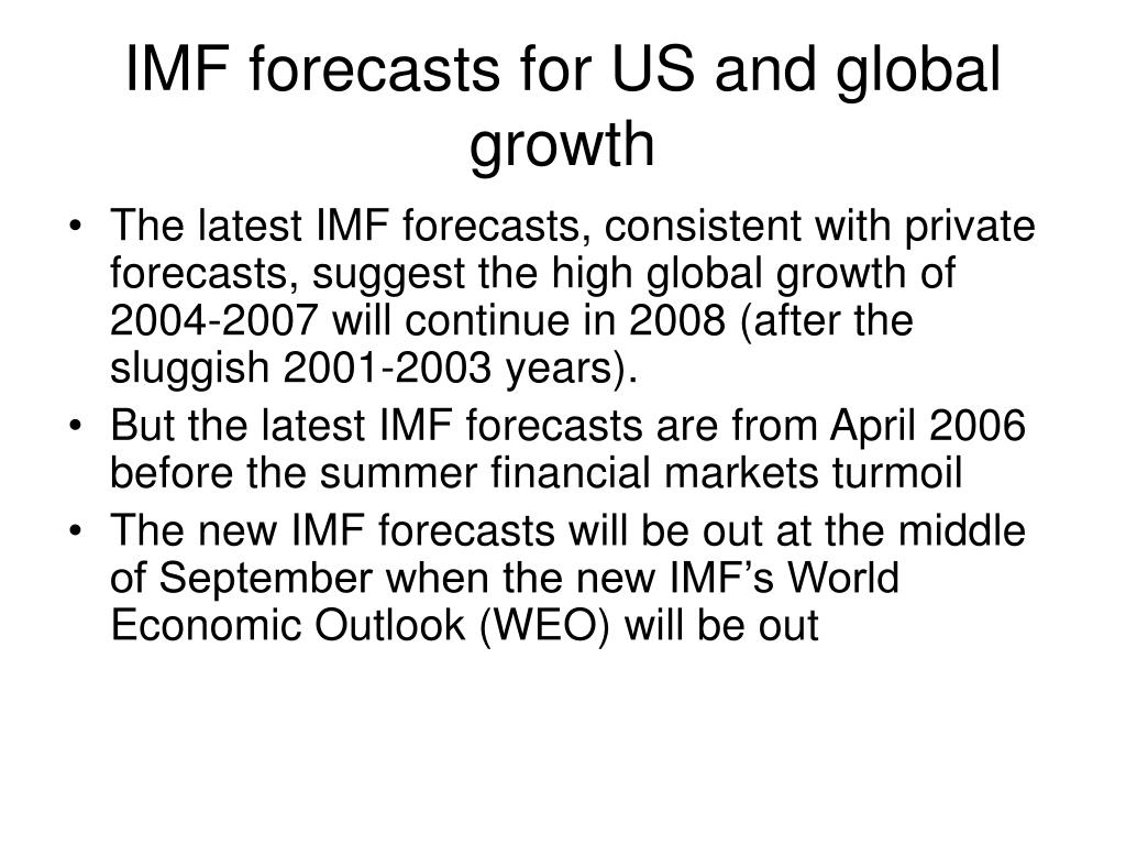IMF forecasts for US and global growth