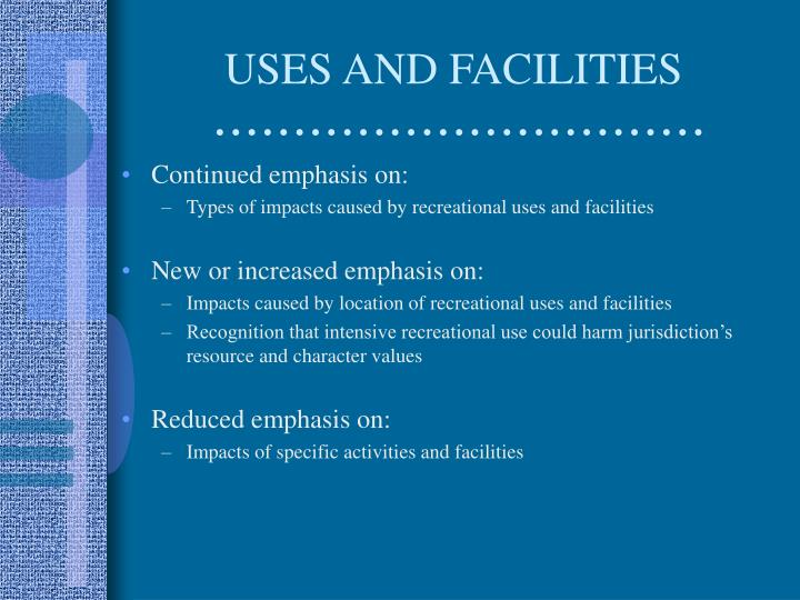 USES AND FACILITIES