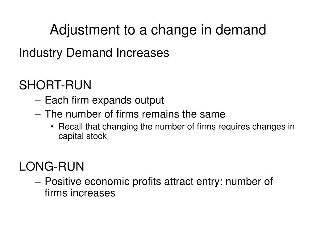 Adjustment to a change in demand