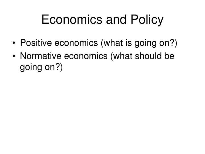 Economics and policy
