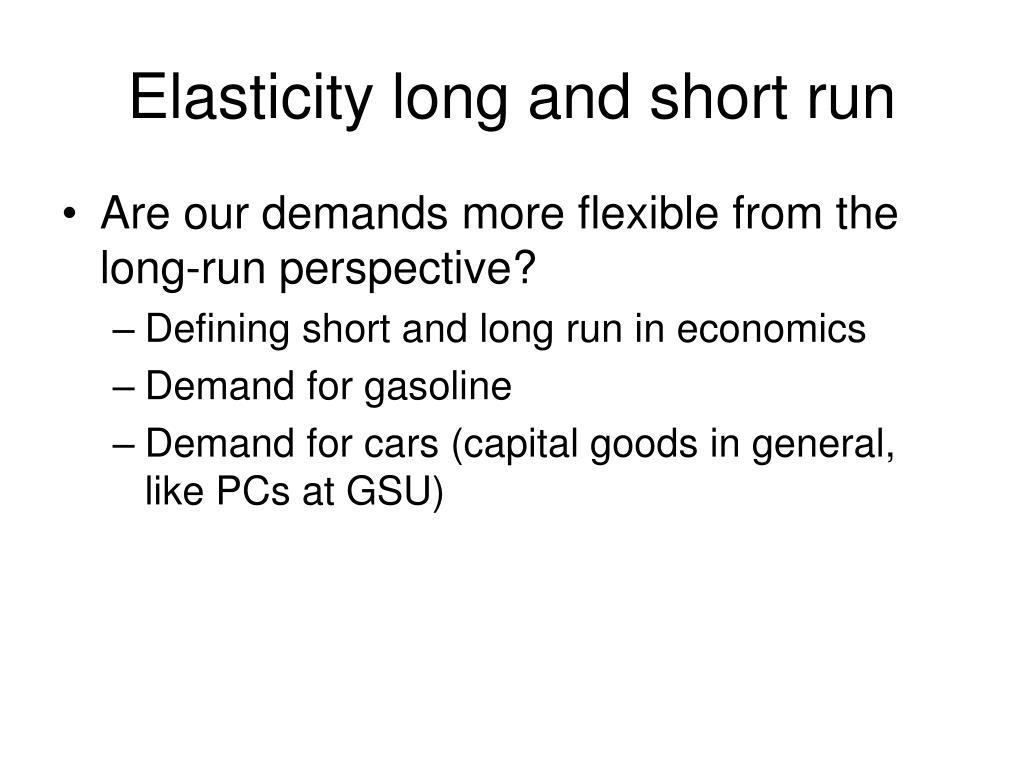 Elasticity long and short run