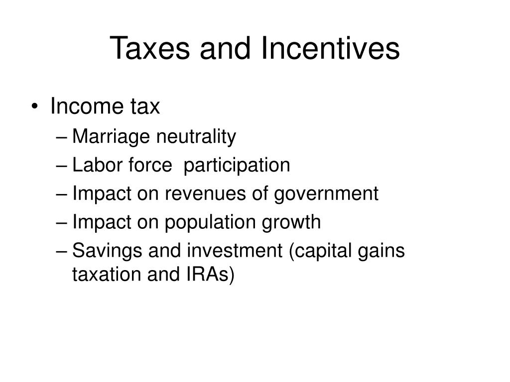 Taxes and Incentives