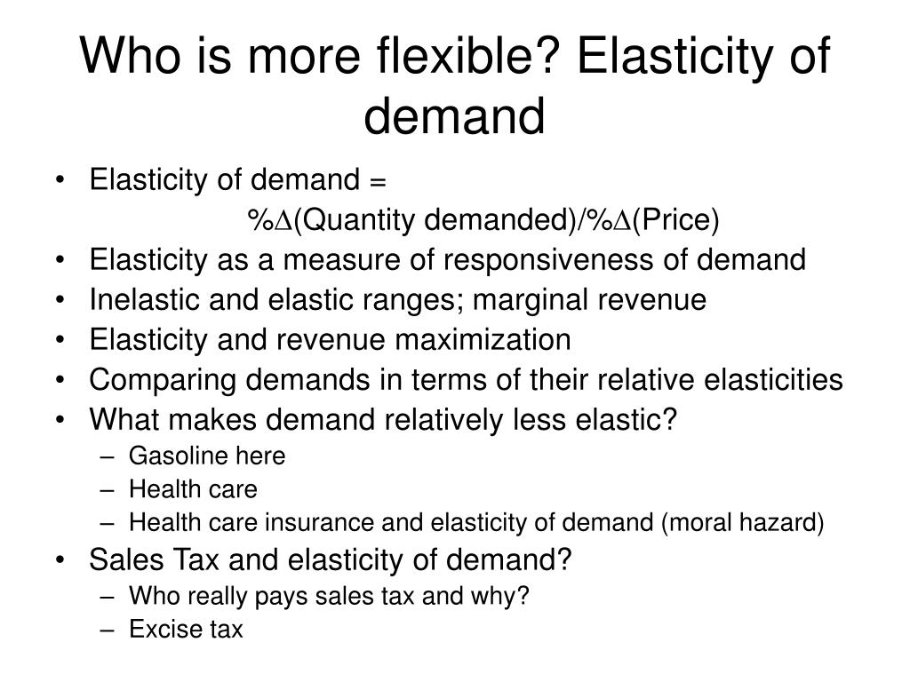 Who is more flexible? Elasticity of demand