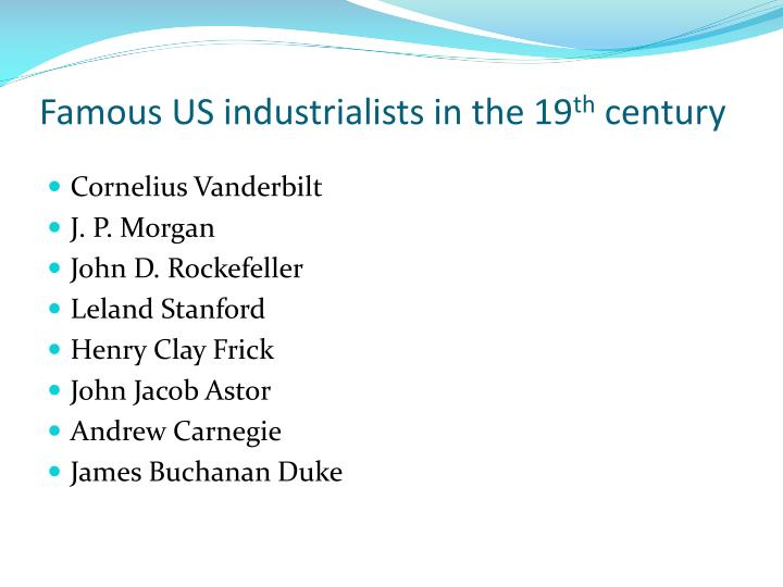 Famous us industrialists in the 19 th century
