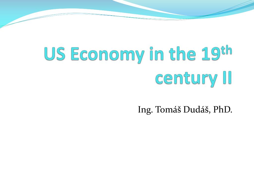us economy in the 19 th century ii l.