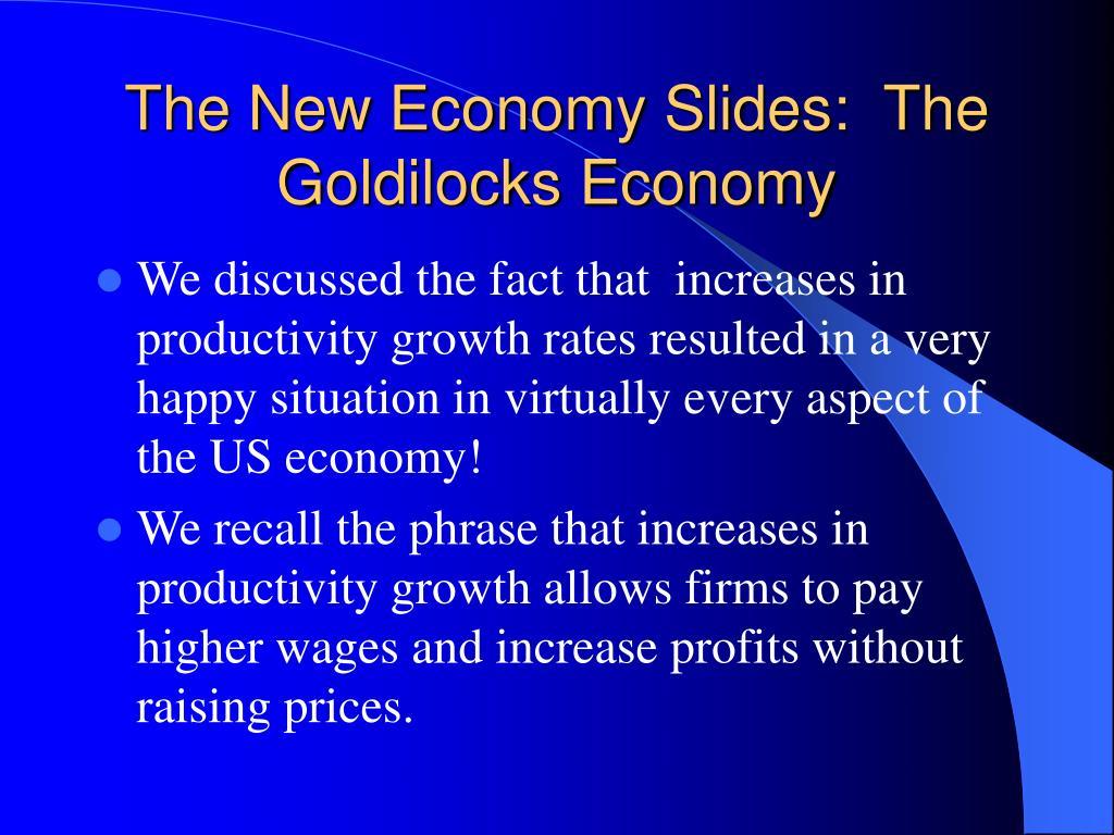 the new economy slides the goldilocks economy l.