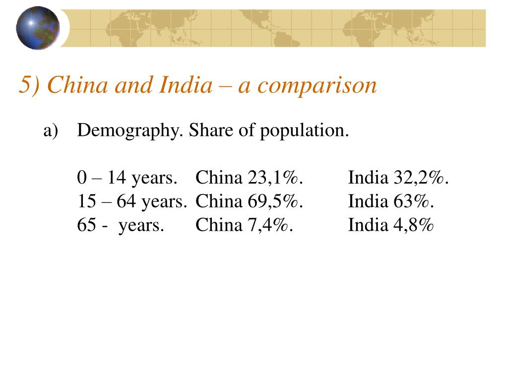 5) China and India – a comparison