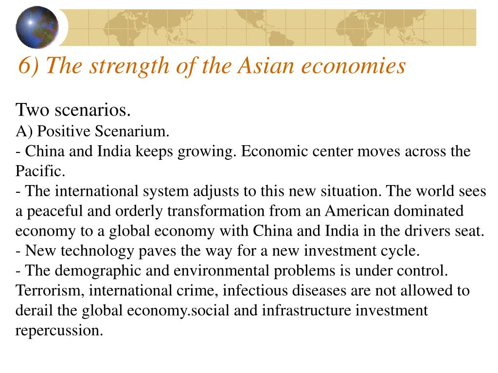 6) The strength of the Asian economies