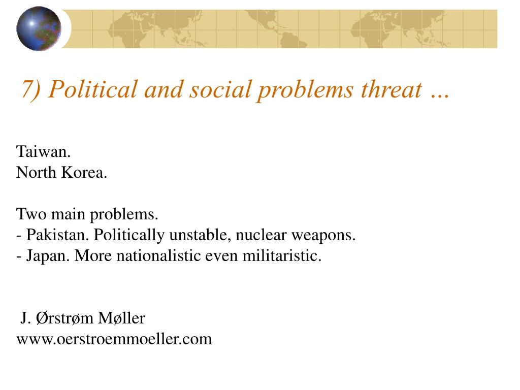 7) Political and social problems threat …