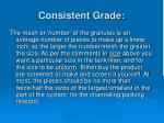 consistent grade