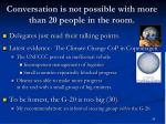 conversation is not possible with more than 20 people in the room