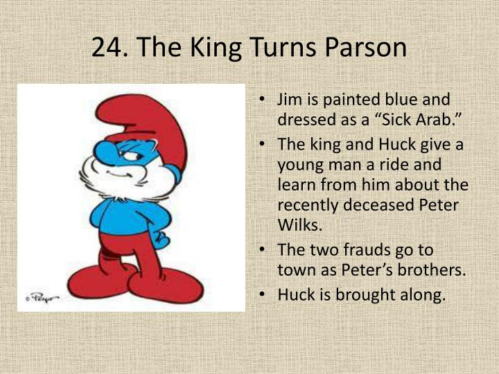 24 the king turns parson