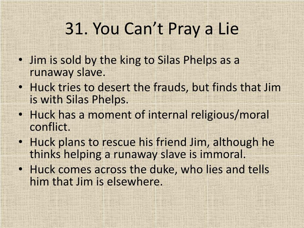 31. You Can't Pray a Lie