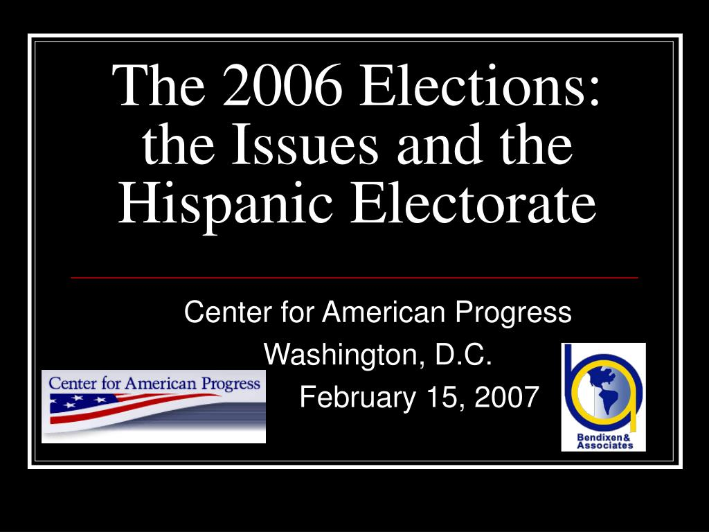 The 2006 Elections: the Issues and the Hispanic Electorate
