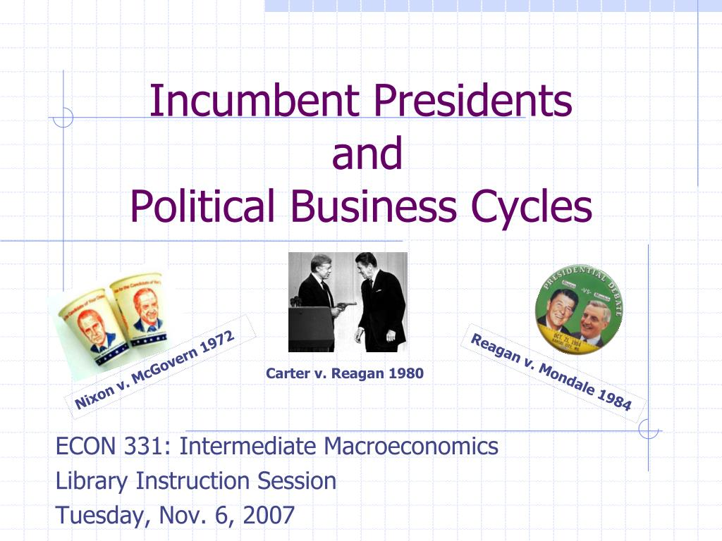 incumbent presidents and political business cycles l.