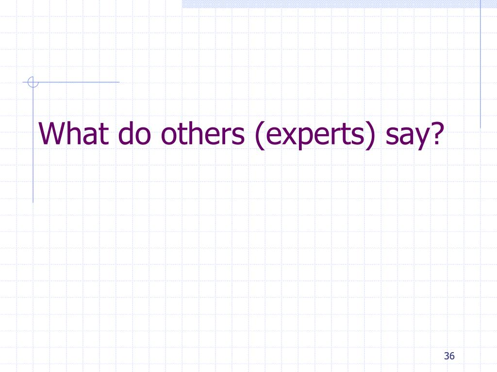 What do others (experts) say?