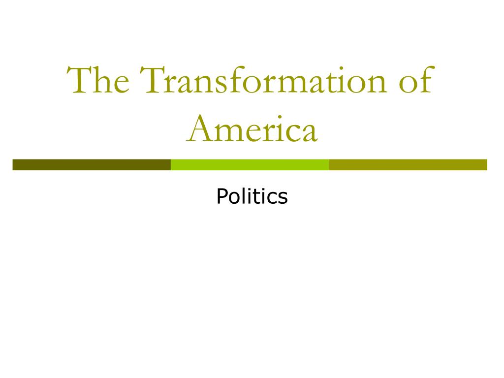 The Transformation of America