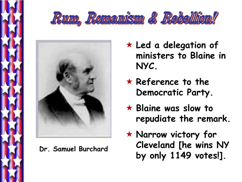 Rum, Romanism & Rebellion!