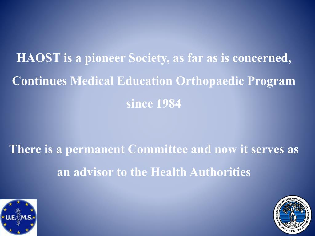 HAOST is a pioneer Society, as far as is concerned, Continues Medical Education Orthopaedic Program since 1984