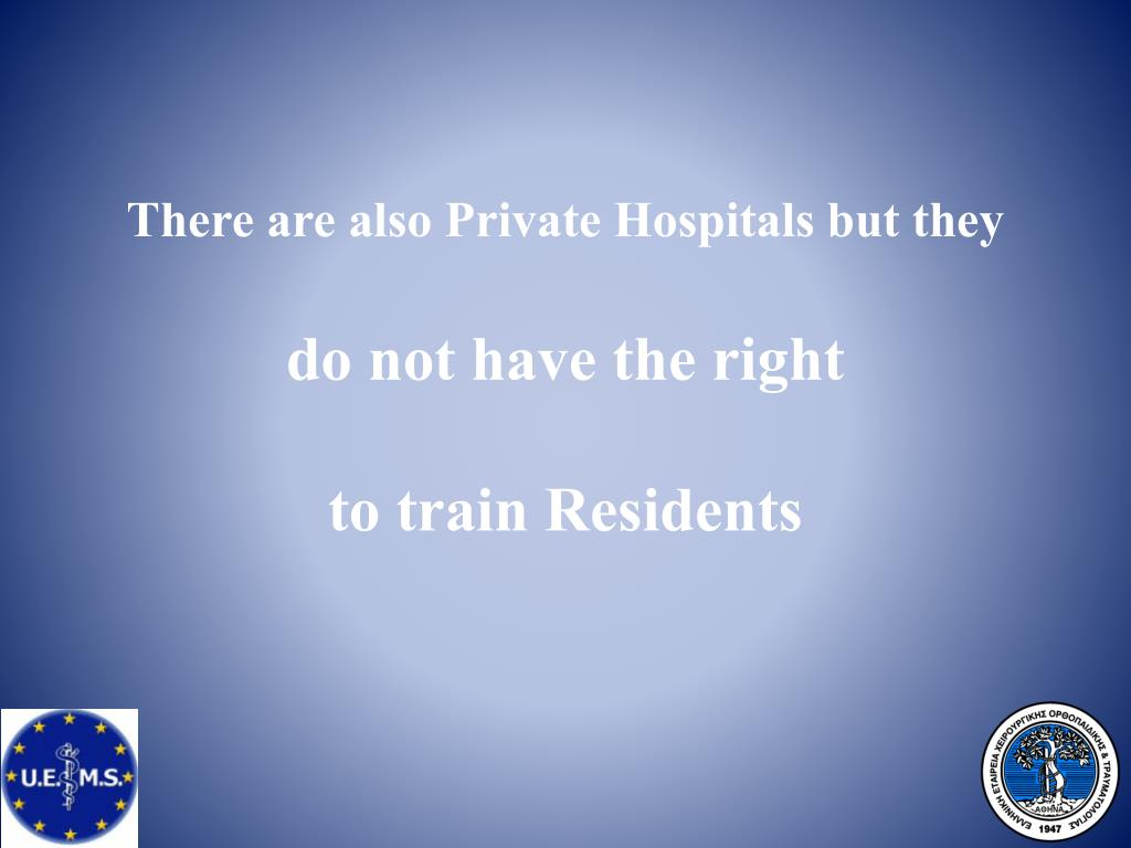There are also Private Hospitals but they