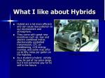 what i like about hybrids