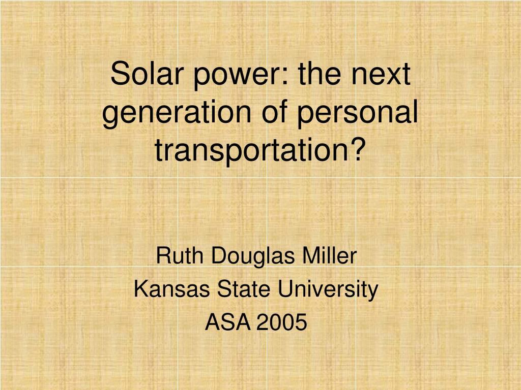 solar power the next generation of personal transportation l.