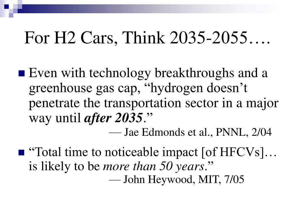 For H2 Cars, Think 2035-2055….