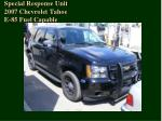 special response unit 2007 chevrolet tahoe e 85 fuel capable