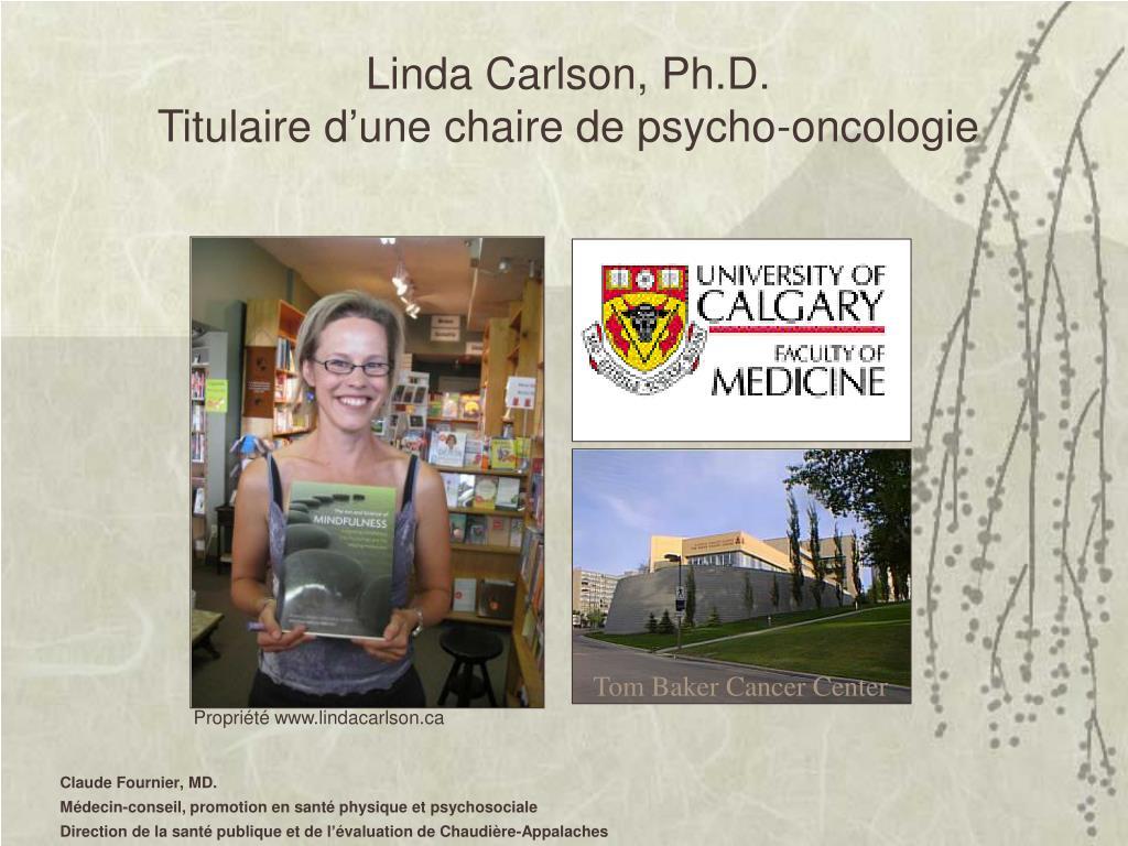 Linda Carlson, Ph.D.