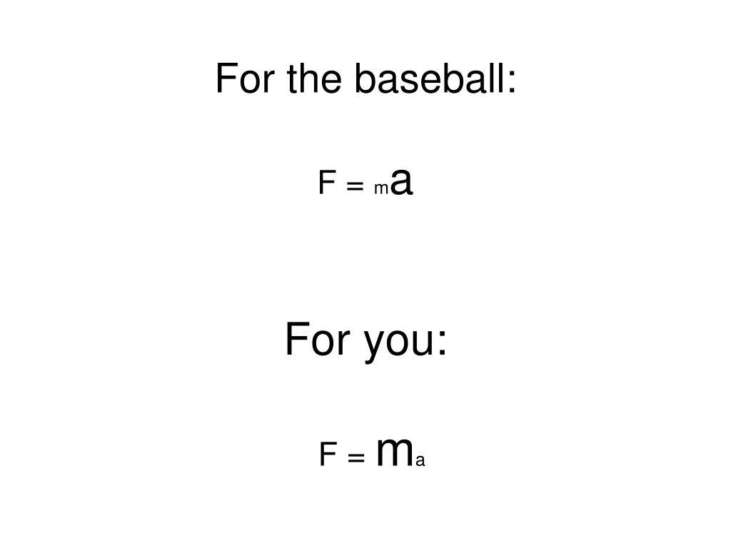 For the baseball: