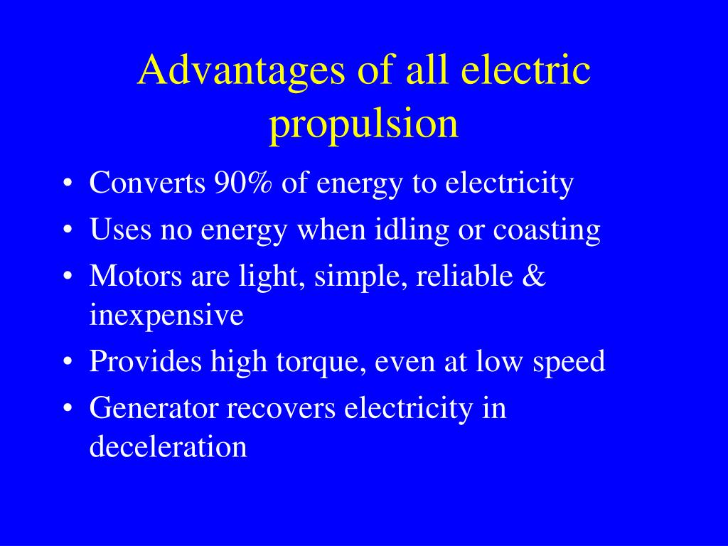 Advantages of all electric propulsion