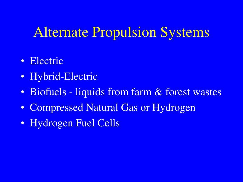 Alternate Propulsion Systems
