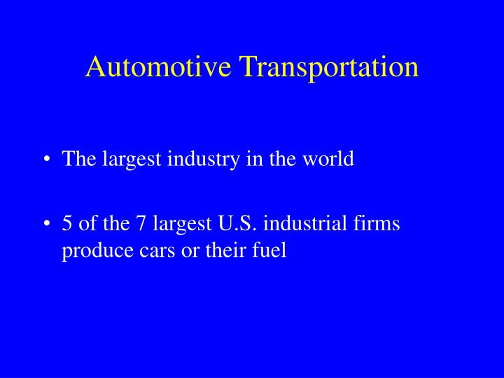Automotive transportation