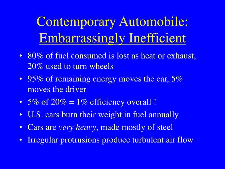 Contemporary automobile embarrassingly inefficient