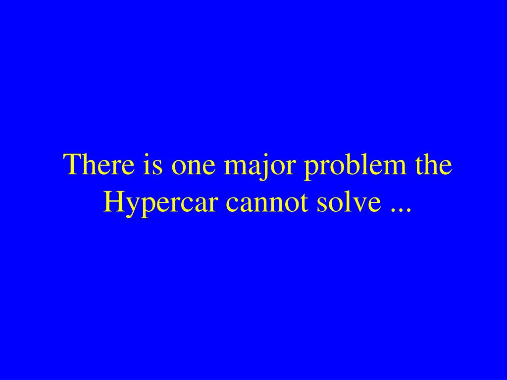 There is one major problem the Hypercar cannot solve ...