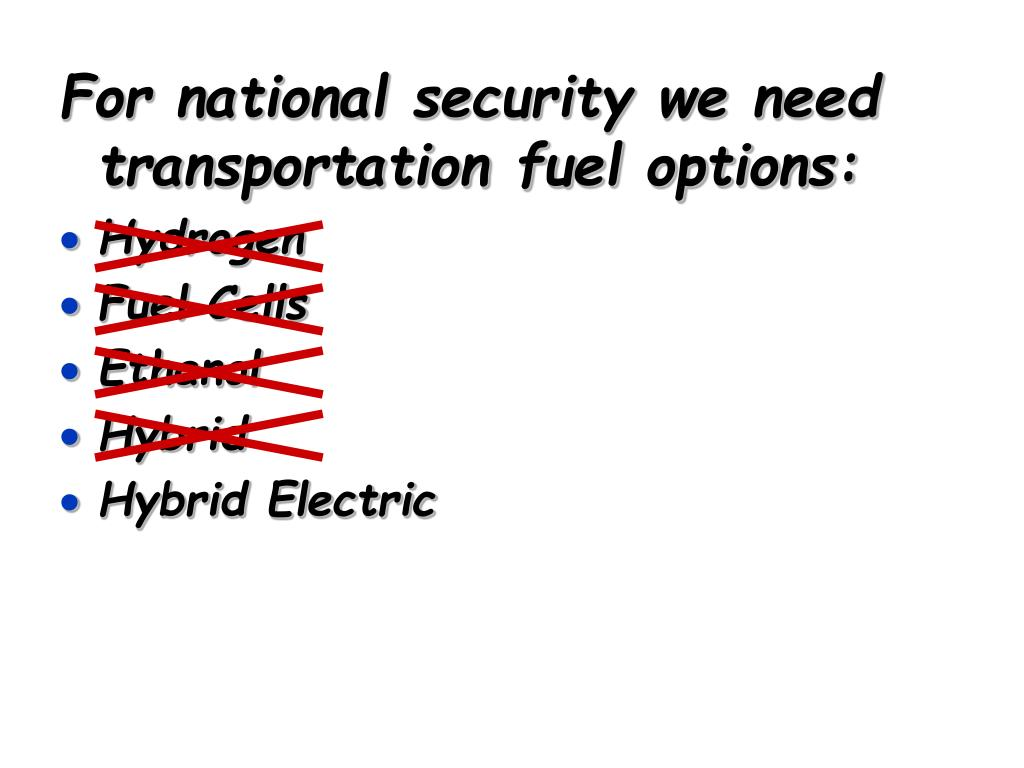 For national security we need transportation fuel options: