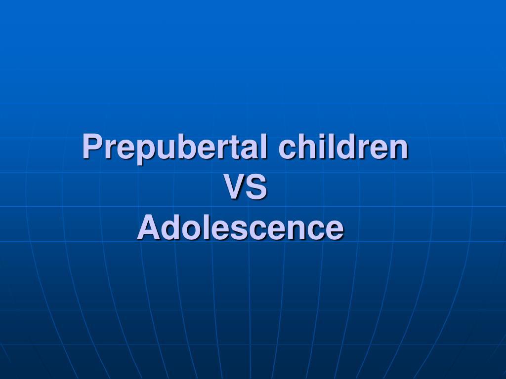 Prepubertal children