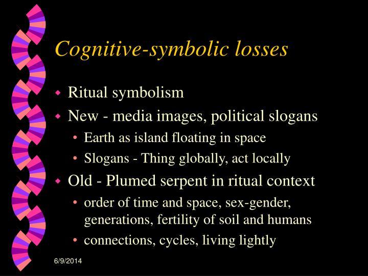 Cognitive-symbolic losses