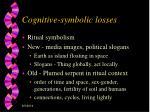 cognitive symbolic losses
